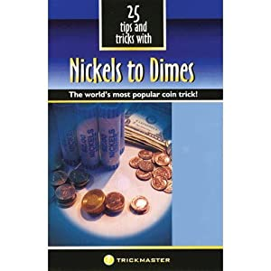 25 Tips and Tricks with Nickels to Dimes - The World's Most Popular Coin Magic Trick