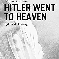 Hitler Went to Heaven