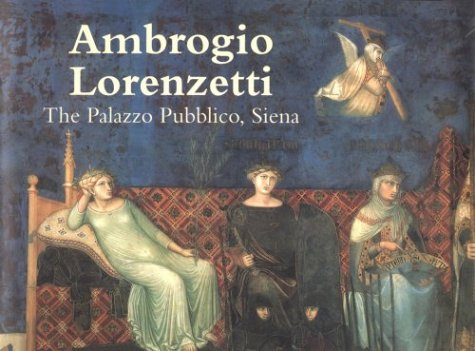 Ambrogio Lorenzetti: The Palazzo Pubblico, Siena (Great Fresco Cycles of the Renaissance) pdf
