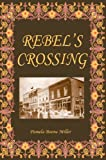 Rebel's Crossing, Pamela Boone Miller Staff, 0595671098