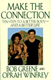 Make the Connection: Ten Steps to a Better Body - and a Better Life