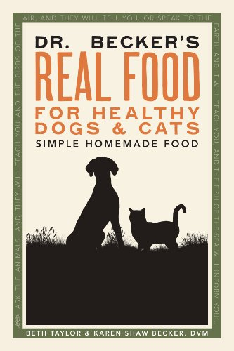 Healthy Cat Book - Dr. Becker's Real Food for Healthy Dogs and Cats by Beth Taylor and Karen Shaw Becker DVM (2009-12-01)