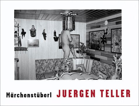 Juergen Teller: Märchenstüberl