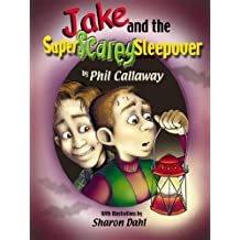 Jake and the Super Scary Sleepover (The Adventures of Jake Book 6)