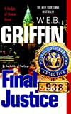 Front cover for the book Final Justice by W. E. B. Griffin