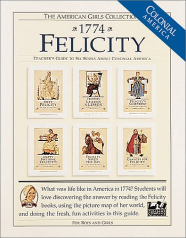 Felicity, 1774: Teacher's Guide To Six Books About Pioneer America ...