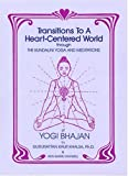 Transitions to a Heart-Centered World, Guru Rattana and Ann M. Maxwell, 1888029021
