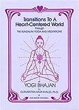 Transitions to a Heart-Centered World, Guru Rattana and Ann M. Maxwell, 1888029021