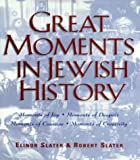 Great Moments in Jewish History, Elinor Slater and Robert Slater, 0824604083