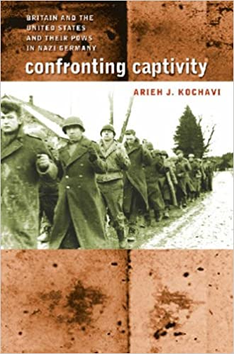 Book Confronting Captivity: Britain and the United States and Their POWs in Nazi Germany