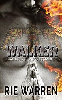Walker (Bad Boys of X-Ops Book 1) by [Warren, Rie]