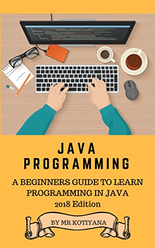 Java: A Beginners Complete Reference Guide to Learn The Java Programming. (The Complete Reference)