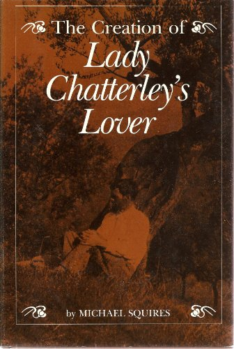 The Creation of Lady Chatterly's Lovers