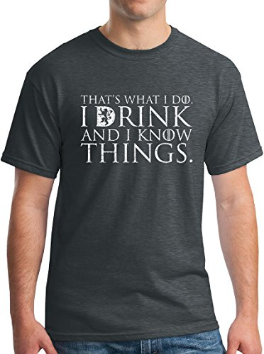 Winterfell That's What I Do I Drink and I Know Things Men's T Shirt GOT Tyrion Graphic Humor Tee DH XL