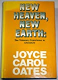 New Heaven, New Earth : The Visionary Experience in Literature, Oates, Joyce Carol, 0575020768