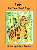 Toby, the Two-Toed Tiger, Cathy Spurlock, 1605631086