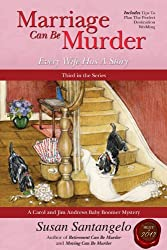 Marriage Can Be Murder -- Every Wife Has A Story (A Carol and Jim Andrews Baby Boomer Mystery Book 3)