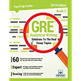 GRE Analytical Writing: Solutions to the Real Essay Topics - Book 2 (Test Prep Series) (Volume 18)