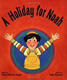 A Holiday for Noah, Susan R. Topek, 0929371089