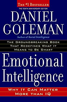 Emotional Intelligence: Why It Can Matter More Than IQ by [Goleman, Daniel]