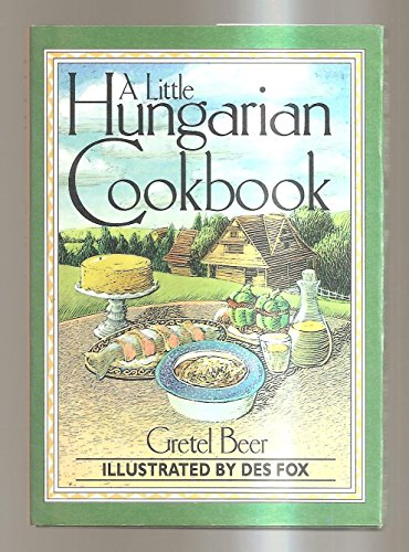 A Little Hungarian Cookbook (Little Cookbook) by Gretel Beer