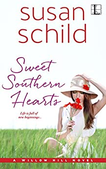 Sweet Southern Hearts (A Willow Hill Novel) by [Schild, Susan]