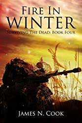 Fire In Winter (Surviving the Dead Series Book 4) (English Edition)