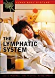 The Lymphatic System (Human Body Systems)