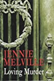 Front cover for the book Loving Murder by Jennie Melville