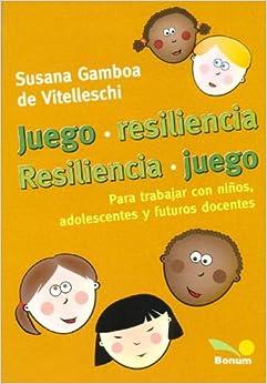 Juego. Resiliencia. Resiliencia. Juego (Juegos Y Dinamicas/ Games and Dynamics)