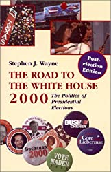 The Road to the Whitehouse, 2000: The Politics of Presidential Elections/Post Election Edition