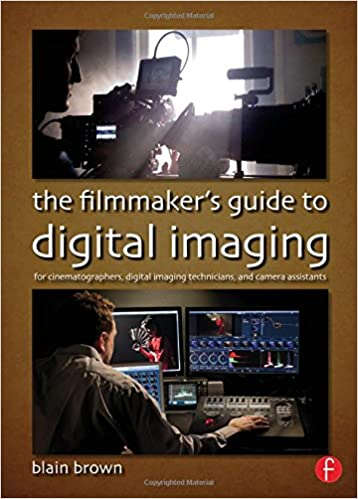 Amazon the filmmakers guide to digital imaging for the filmmakers guide to digital imaging for cinematographers digital imaging technicians and camera assistants 1st edition fandeluxe Images