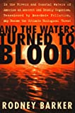 And the Waters Turned to Blood, Rodney Barker, 0684831260