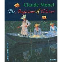 Claude Monet: The Magician of Colour