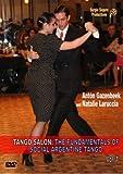 Tango Salon: The Fundamentals of Social Argentine Tango Vol. 1