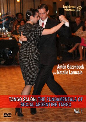 Tango Salon: The Fundamentals of Social Argentine Tango Vol. 1