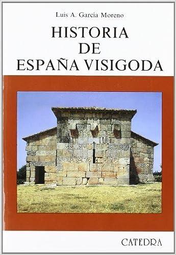 Historia de Espana visigoda / History of Visigothic Spain Historia mayor Spanish Edition by Luis Garcia Moreno 2007-06-30: Amazon.es: Luis Garcia Moreno: Libros