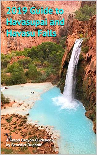 Pdf Travel 2019 Guide to Havasupai and Havasu Falls (A Grand Canyon Guidebook)