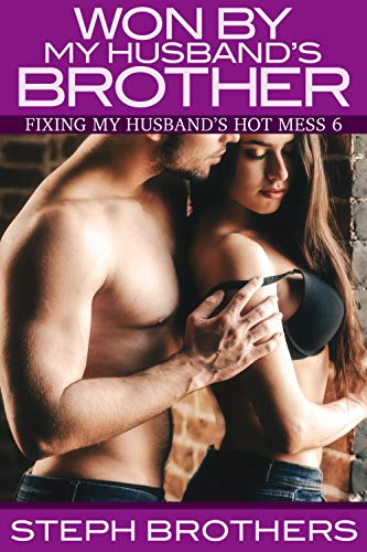 Won By My Husband's Brother: Fixing My Husband's Hot Mess 6