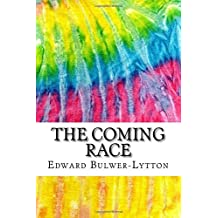 The Coming Race: Includes MLA Style Citations for Scholarly Secondary Sources, Peer-Reviewed Journal Articles and Critical Essays (Squid Ink Classics)