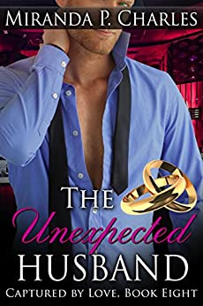The Unexpected Husband (Captured by Love Book 8) by [Charles, Miranda P.]