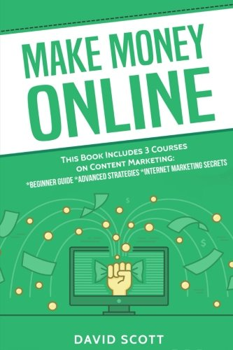 519JQ88WqVL - Make Money Online: This Book Includes 3 Manuscripts: Content Marketing for Beginners, Advanced Strategies, And Secrets That Will Maximize Your Online Profits