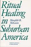 Ritual Healing in Suburban America 9780813513126