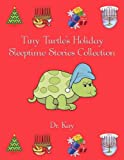 Tiny Turtle's Holiday Sleeptime Stories Collection, Kay, 1452006873