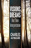 Visions and Dreams and their Interpretation