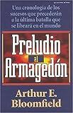 Preludio al Armagedon, Arthur E. Bloomfield, 0881130036