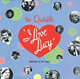The Quotable I Love Lucy