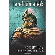 Landnamabok Viking Settlers and Their Customs  in Iceland: Landnámabók (English)