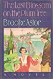 The Last Blossom on the Plum Tree, Brooke Astor, 0394537165
