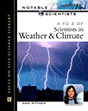 A to Z of Scientists in Weather and Climate, Don Rittner, 0816047979